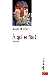 À qui se fier ? par Dumont