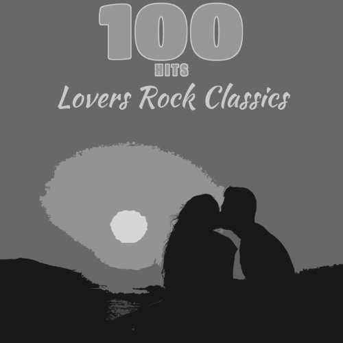 100 Hits Lovers Rock Classics