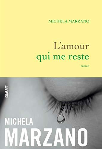 L'amour qui me reste: roman