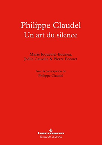 Philippe Claudel: Un art du silence