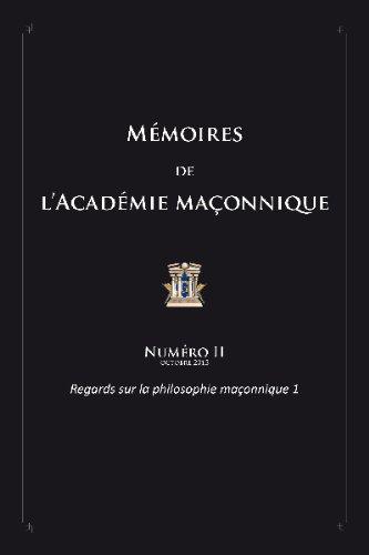 Mémoires de l'académie maçonnique, N° 2 : Regards sur la philosophie maçonnique : Tome 1 par Jean-Bernard Lévy