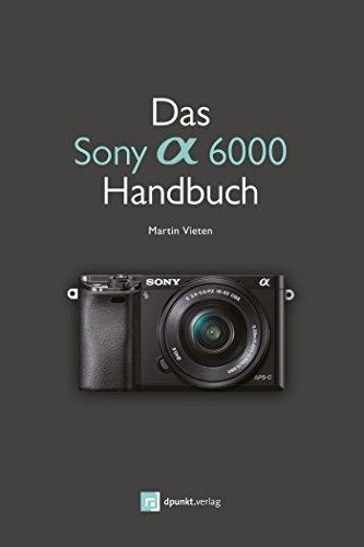 Das Sony Alpha 6000 Handbuch -