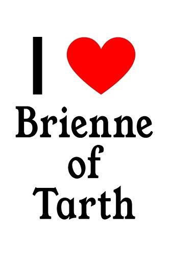 I Love Brienne of Tarth: Brienne of Tarth Designer Notebook
