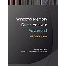 [(Advanced Windows Memory Dump Analysis with Data Structures : Training Course Transcript and WinDbg Practice Exercises with Notes)] [By (author) Dmitry Vostokov ] published on (February, 2012)