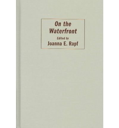 [(On the Waterfront )] [Author: Joanna E. Rapf] [Jun-2003]
