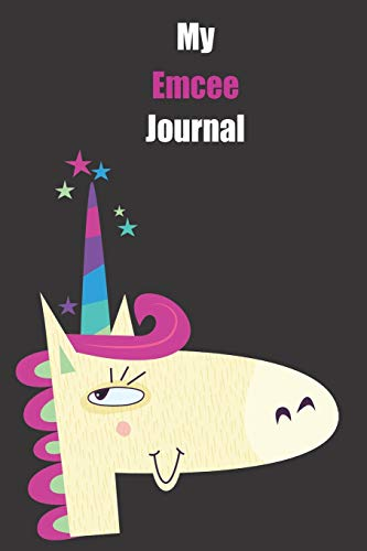 My Emcee Journal: With A Cute Unicorn, Blank Lined Notebook Journal Gift Idea With Black Background Cover