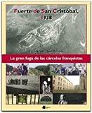 Fuerte de San Cristóbal, 1938: La gran fuga de las cárceles franquistas (Ganbara)