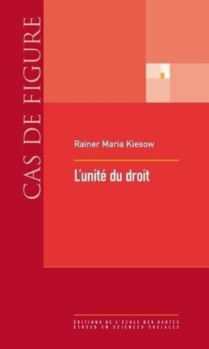 L'unité du droit par Rainer Maria Kiesow