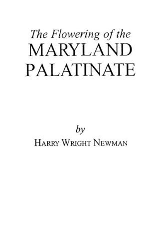 The Flowering of the Maryland Palatinate by Harry Wright Newman (2001-07-30)