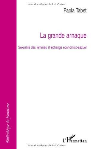 La grande arnaque : Sexualité des femmes et échange économico-sexuel