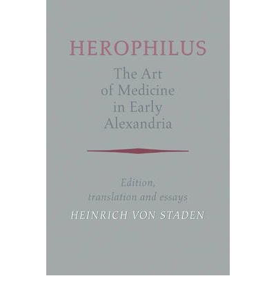 Herophilus - the Art of Medicine in Early Alexandria: Edition, Translation and Essays (Paperback) - Common