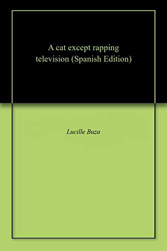 A cat except rapping television (Spanish Edition)