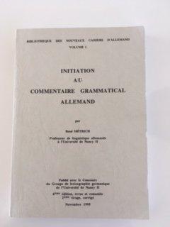 Initiation au commentaire grammatical allemand (Bibliothèque des Nouveaux cahiers d'allemand)