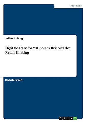 Digitale Transformation am Beispiel des Retail Banking