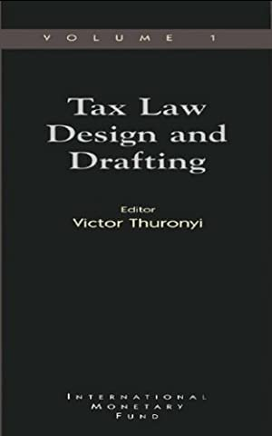 Tax Law Design and Drafting, Volume 1