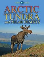 Arctic Tundra and Polar Deserts (Biomes Atlases)