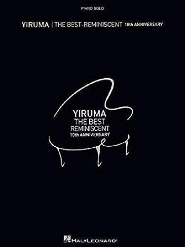 The Best of YIRUMA -- Spielbuch mit 17 traumhaft romantischen Klavierstücken -- Ausgabe für Klavier mittelschwer (Noten)