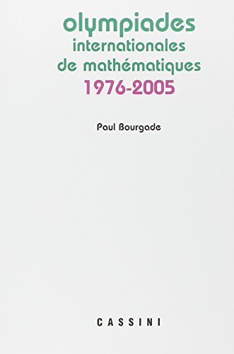 Annales des olympiades internationales de mathmatiques : 1976-2005