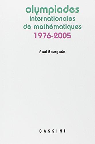 Annales des olympiades internationales de mathématiques : 1976-2005