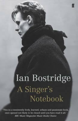 [(A Singer's Notebook)] [Author: Ian Bostridge] published on (June, 2015)
