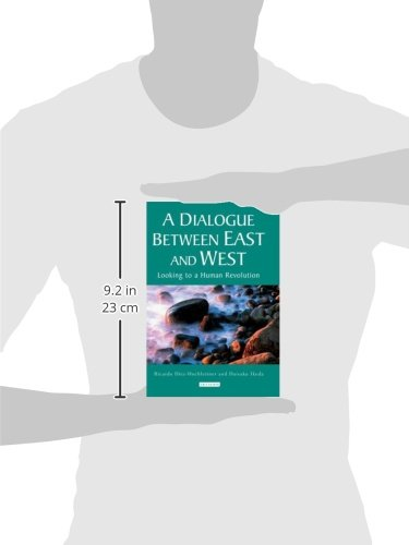 A Dialogue Between East and West: Looking to a Human Revolution (Echoes and Reflections: The Selected Works of Daisaku Ikeda)