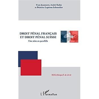 Droit pénal français et droit pénal suisse: Une mise en parallèle