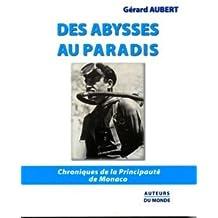 Des Abysses au Paradis - Chroniques de la Principaute de Monaco