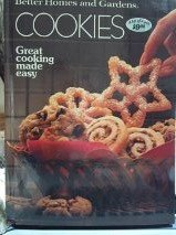 Better Homes and Gardens Cookies: Great Cooking Made Easy (Better And Gardens Homes Cookies)