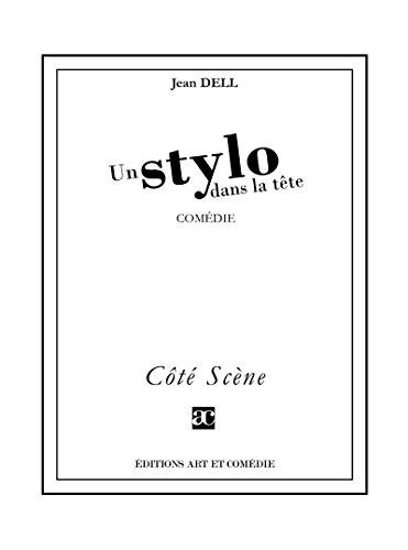 Un stylo dans la tête (Côté Scène) par Jean Dell