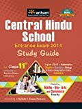 Central Hindu School Entrance Exam 2014 Study Guide for Class XI