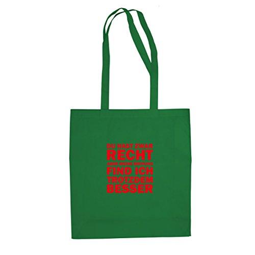 Du hast zwar Recht - Stofftasche / Beutel Grün