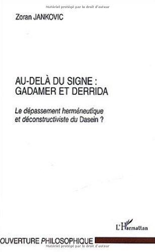 au-dela-du-signe-gadamer-et-derrida-le-depassement-hermeneutique-et-deconstructiviste-du-dasein