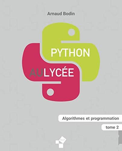Python au lycée (tome 2): Algorithmes et programmation par  Arnaud Bodin