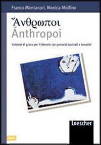 Anthropoi. Versioni di greco con percorsi lessicali e tematici. Con espansione online. Per i Licei e gli Ist. magistrali