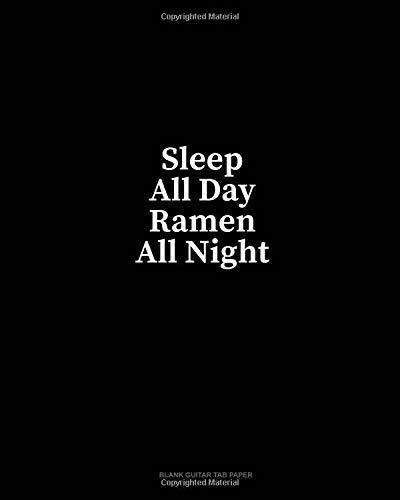 Sleep All Day Ramen All Night: Blank Guitar Tab Paper