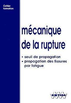Mécanique de la rupture : Seuil de propagation, propagation des fissures par fatigue