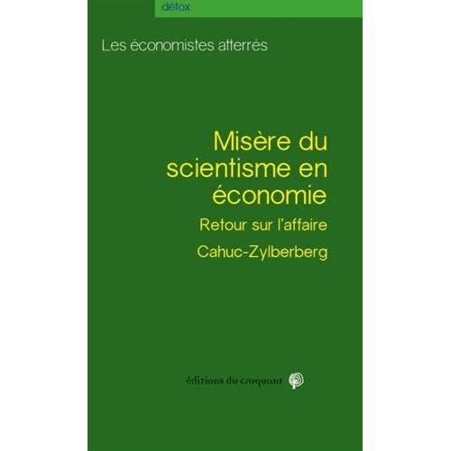 Misère du scientisme en économie : A propos de l'affaire Cahuc-Zylberberg