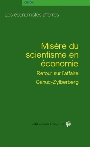 Misre du scientisme en conomie : A propos de l'affaire Cahuc-Zylberberg