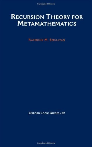 Recursion Theory for Metamathematics (Oxford Logic Guides) by Raymond M. Smullyan (1993-01-28)