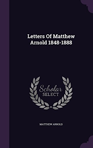 Letters Of Matthew Arnold 1848-1888