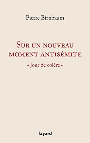 Sur un nouveau moment antisémite:Jour de colère