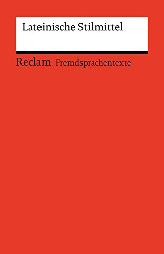 Lateinische Stilmittel (Reclams Universal-Bibliothek)