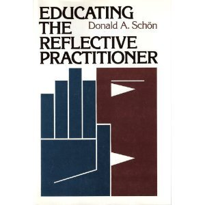 Educating the Reflective Practitioner: Toward a New Design for Teaching and Learning (Jossey Bass higher education series) by Donald A. Schon (1987-04-30)
