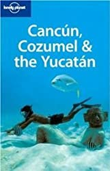 Cancun, Cozumel and the Yucatan