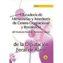 Educador/a de minusvalias y monitor/a de centro ocupacional y residencia del instituto foral de bienestar social de la diputacion foral de alava. Test