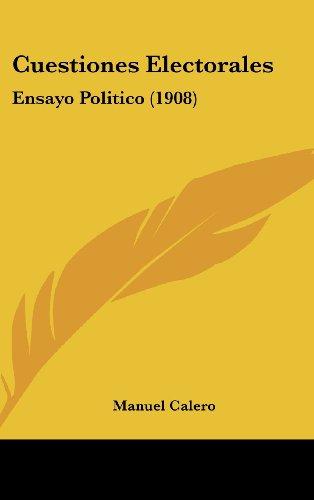 Cuestiones Electorales: Ensayo Politico (1908)