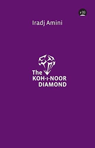 The Koh-i-noor Diamond (English Edition)