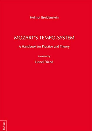 Mozart's Tempo-System: A Handbook for Practice and Theory