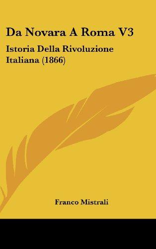 Da Novara a Roma V3: Istoria Della Rivoluzione Italiana (1866)