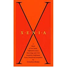 [(Xenia: A Hoard of Lost Words, Eighteenth-century Street Lingo, and a Few Completely Confabulated Terms Collected and Exemplified)] [Author: Coleman Barks] published on (May, 1995)